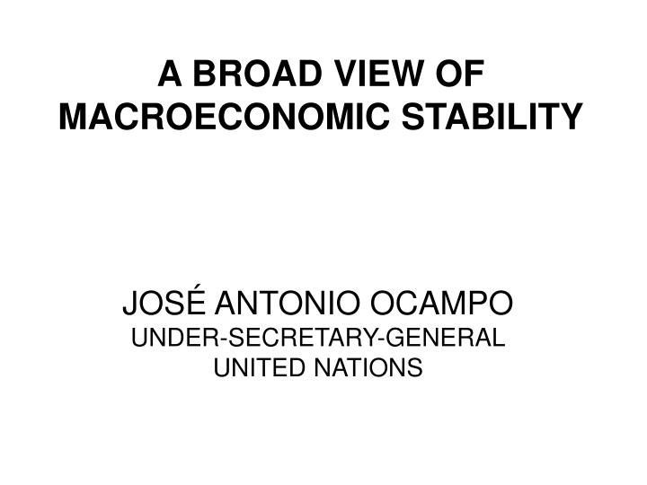 a broad view of macroeconomic stability n.