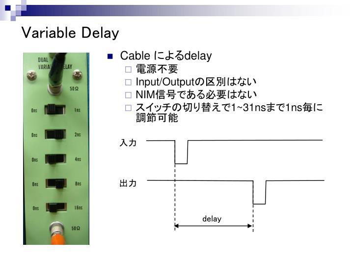 Variable Delay