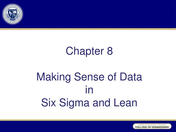 chapter 8 making sense of data in six sigma and lean n.