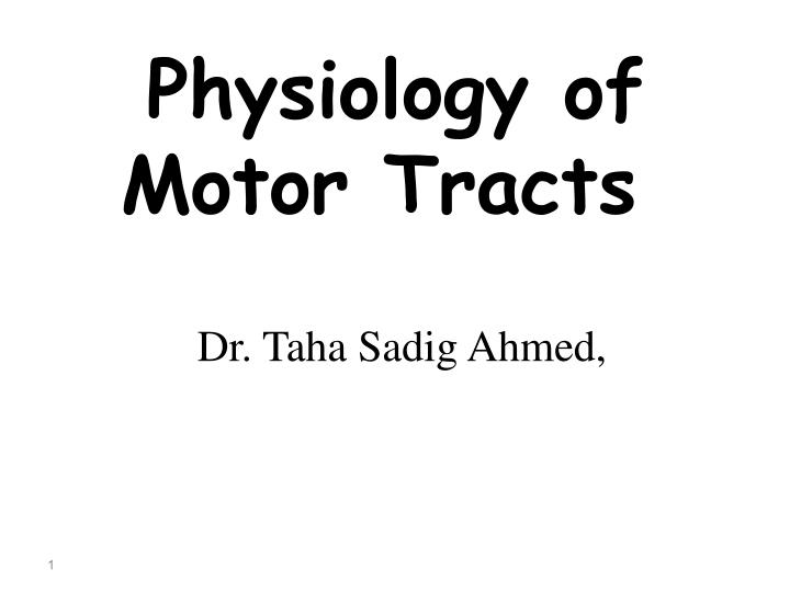 Physiology of motor tracts