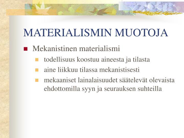 MATERIALISMIN MUOTOJA