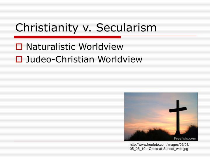 Christianity v. Secularism