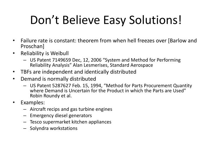 Don t believe easy solutions
