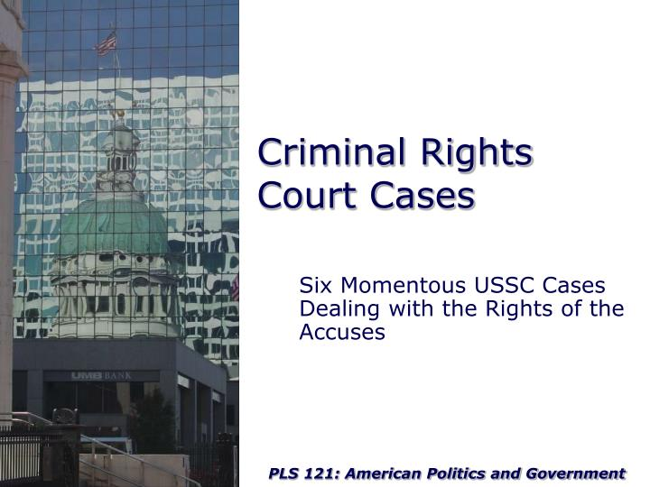 Criminal Rights Court Cases