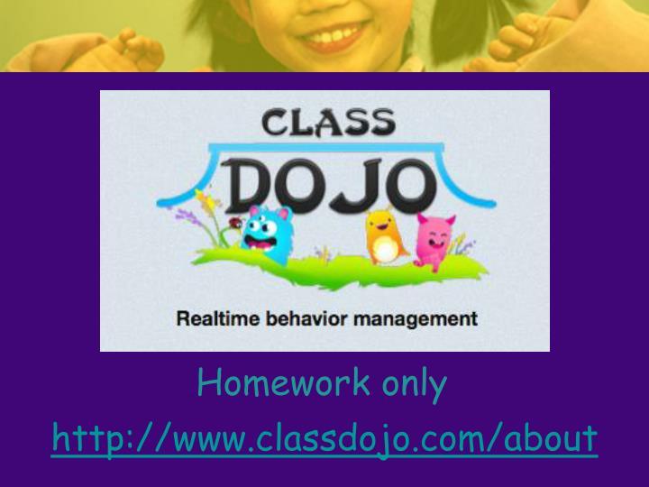 Homework only