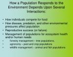 how a population responds to the environment depends upon several interactions