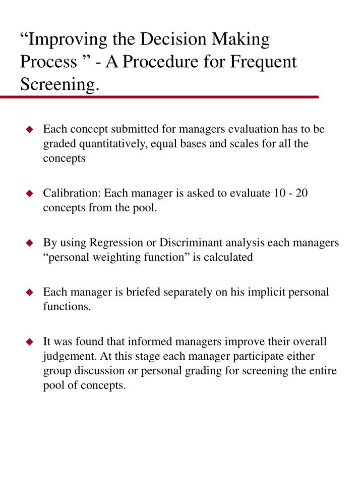 """""""Improving the Decision Making Process """" - A Procedure for Frequent Screening."""