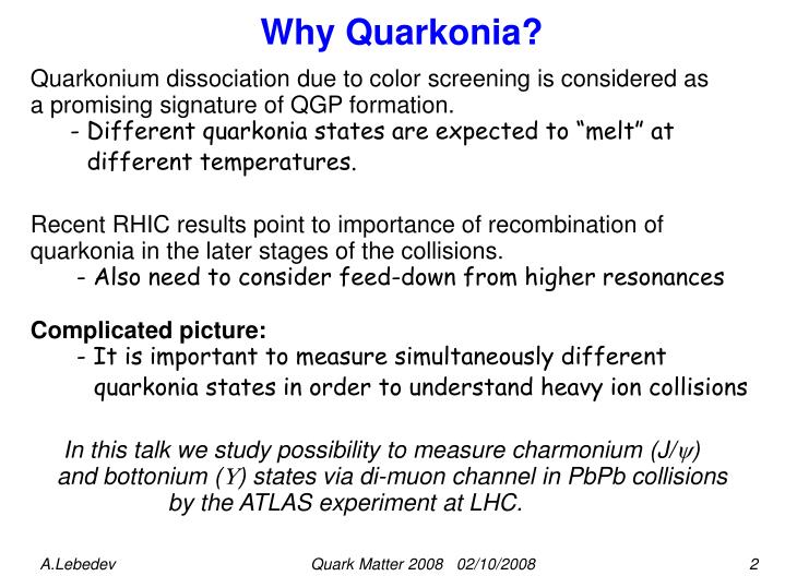 Why Quarkonia?