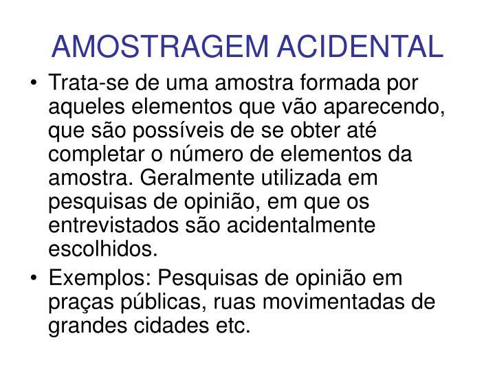 AMOSTRAGEM ACIDENTAL