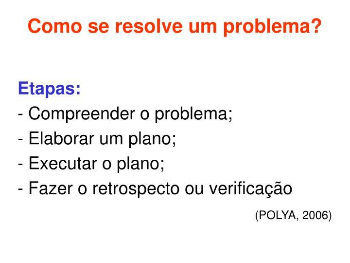 Como se resolve um problema?