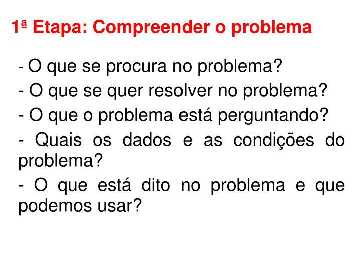 1ª Etapa: Compreender o problema