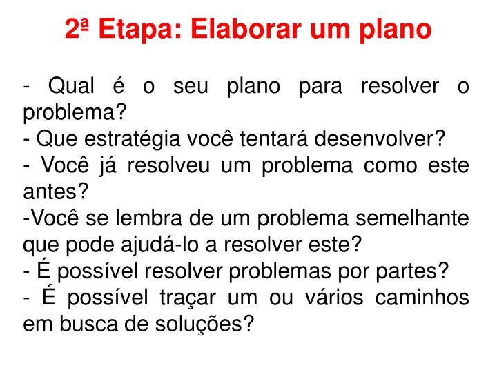 2ª Etapa: Elaborar um plano