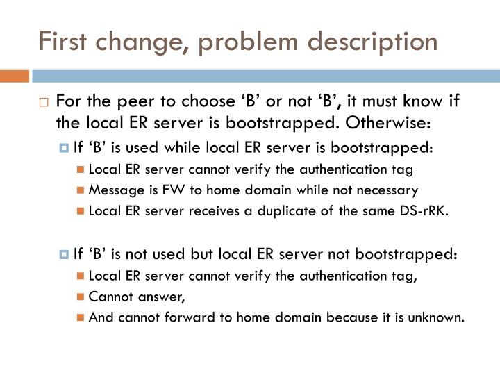 First change, problem description