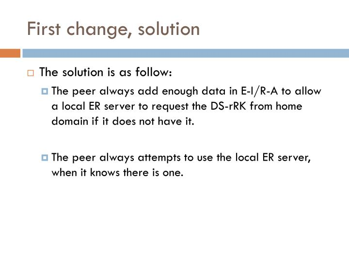 First change, solution