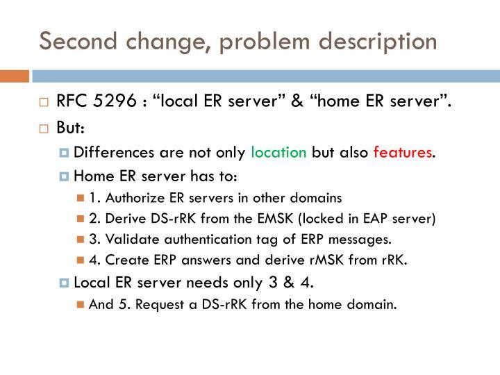 Second change, problem description