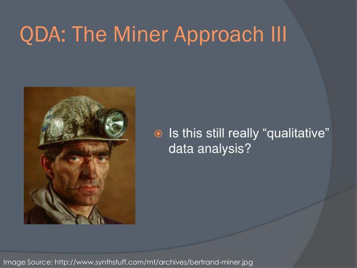 QDA: The Miner Approach III