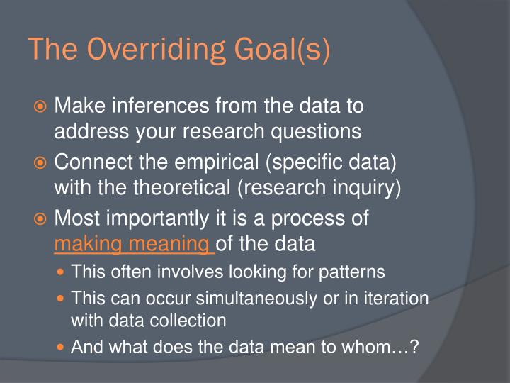 The Overriding Goal(s)