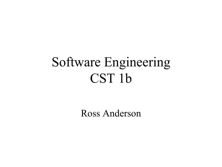 software engineering cst 1b