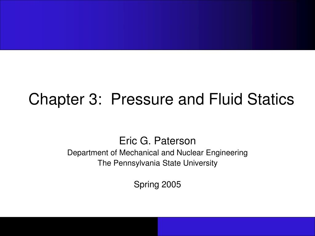PPT - Chapter 3: Pressure and Fluid Statics PowerPoint Presentation