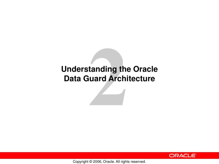understanding the oracle data guard architecture n.