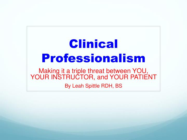 Clinical professionalism