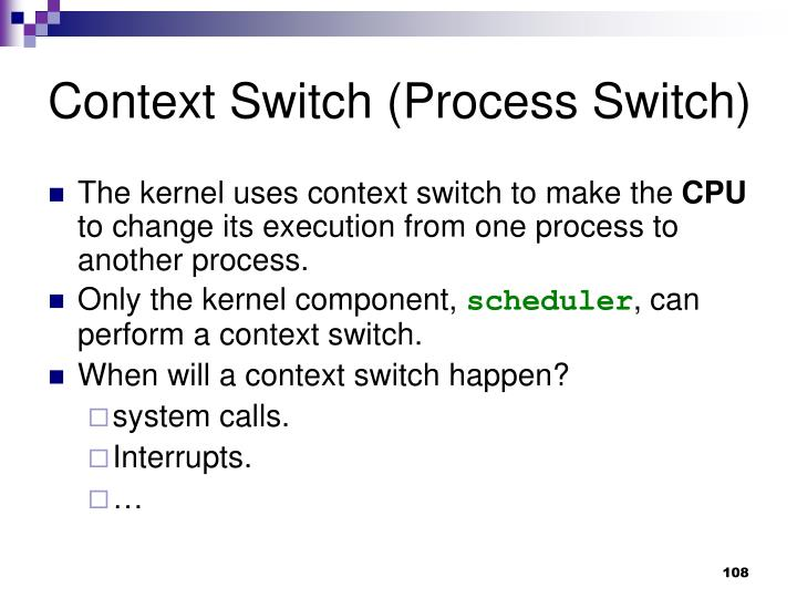Context Switch (Process Switch)