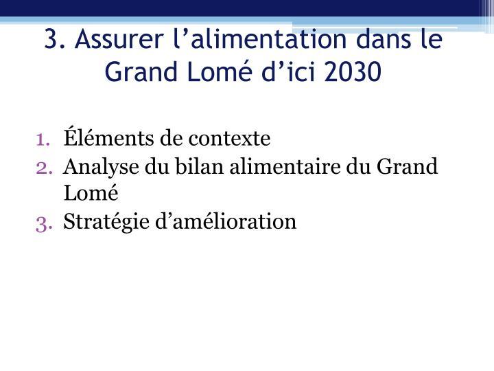 3. Assurer l'alimentation dans le Grand Lomé d'ici 2030
