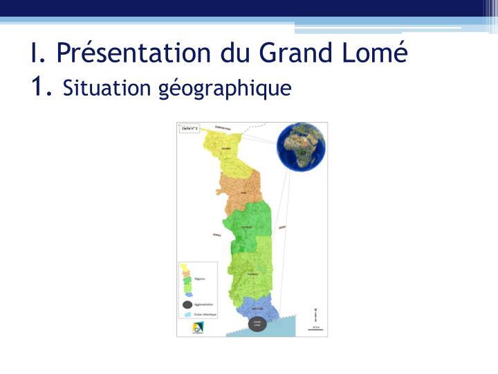 I. Présentation du Grand Lomé