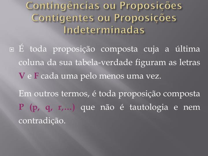 Contingências ou Proposições Contigentes ou Proposições Indeterminadas