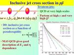 inclusive jet cross section in pp