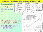 search for limit of validity of dglap