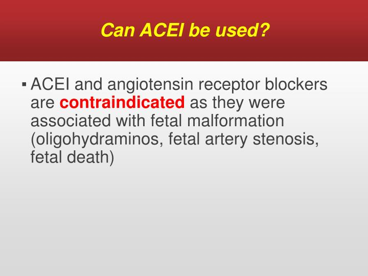 Can ACEI be used?