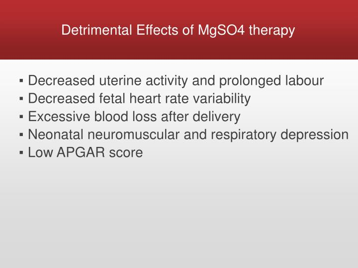 Detrimental Effects of MgSO4 therapy