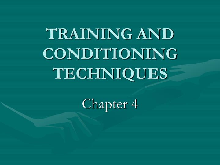 training and conditioning techniques n.