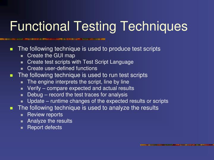 functional testing Functional testing is the type of testing done against the business requirements of application in actual testing, testers need to verify a specific action or function of the code.