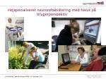 h jspecialiseret neurorehabilitering med fokus p brugerperspektiv