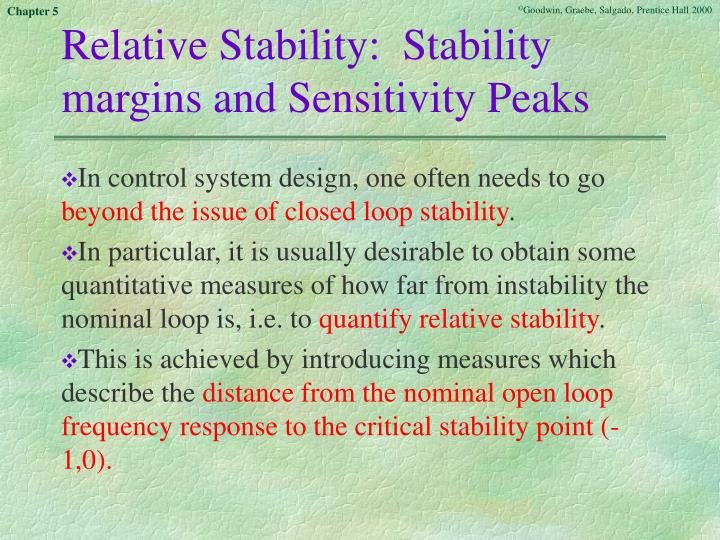 Relative Stability:  Stability margins and Sensitivity Peaks