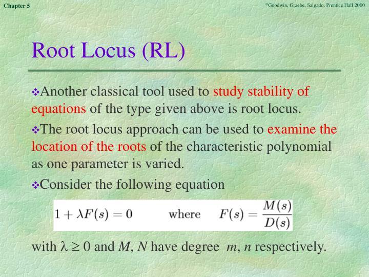 Root Locus (RL)