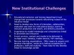 new institutional challenges