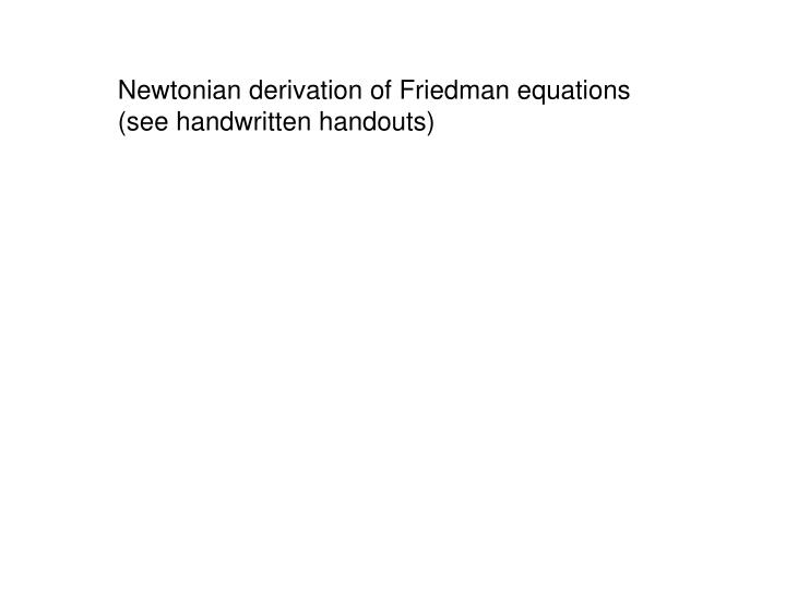 Newtonian derivation of Friedman equations