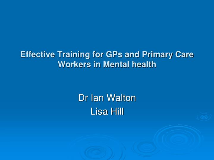 effective training for gps and primary care workers in mental health n.