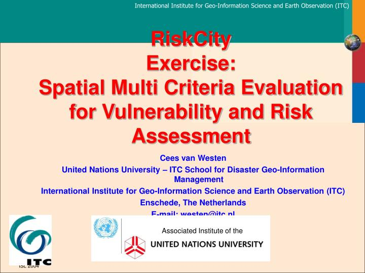 Riskcity exercise spatial multi criteria evaluation for vulnerability and risk assessment