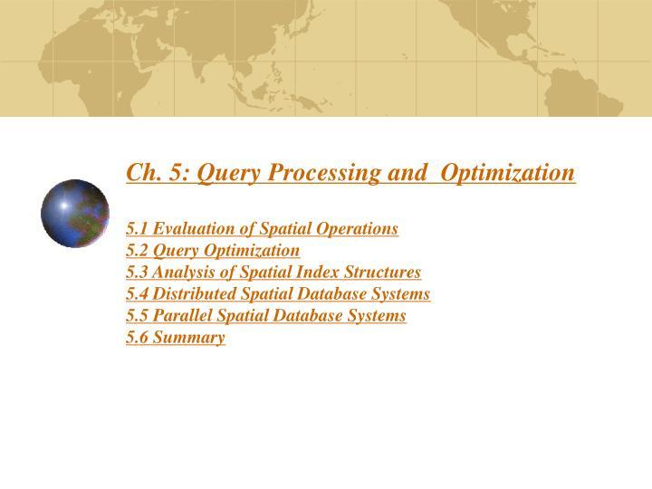 Ch. 5: Query Processing and  Optimization