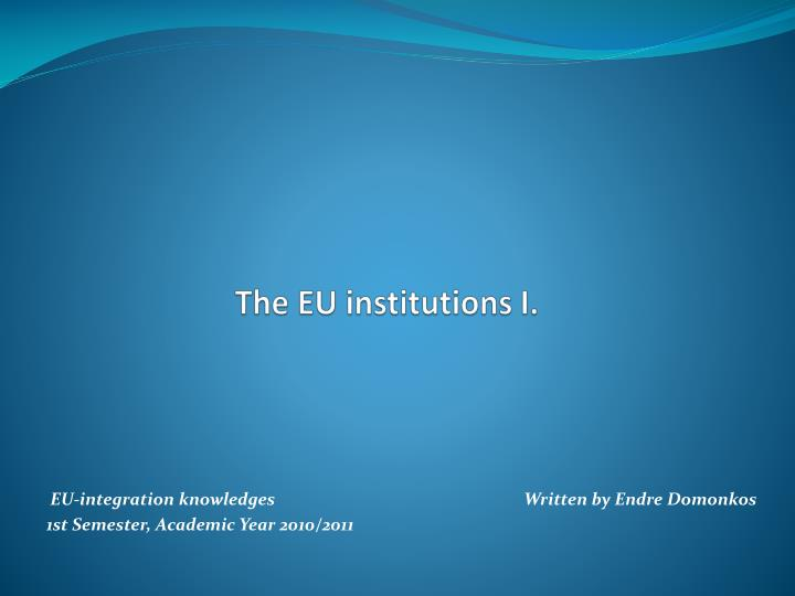The eu institutions i