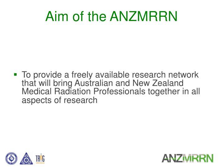 Aim of the ANZMRRN