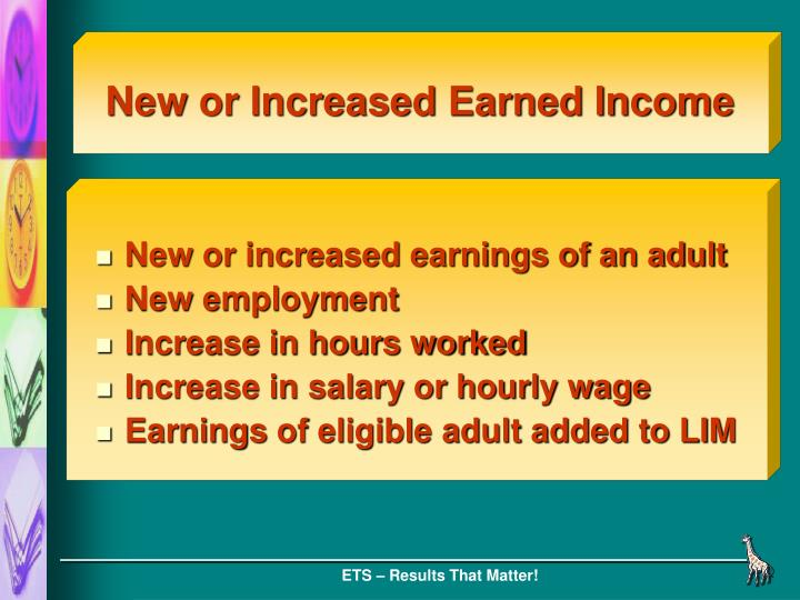 New or Increased Earned Income