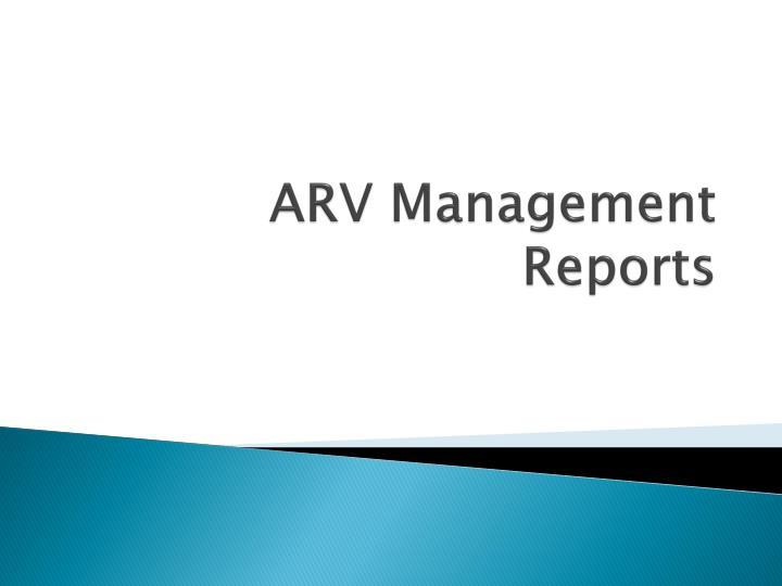 ARV Management Reports