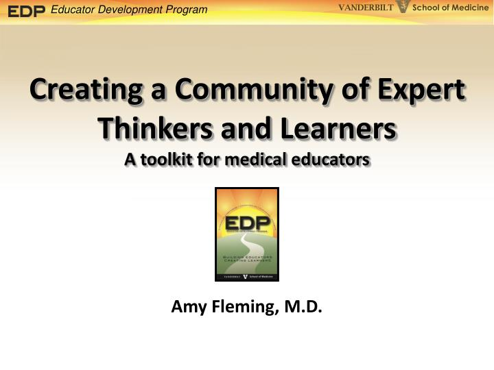 Creating a community of expert thinkers and learners a toolkit for medical educators