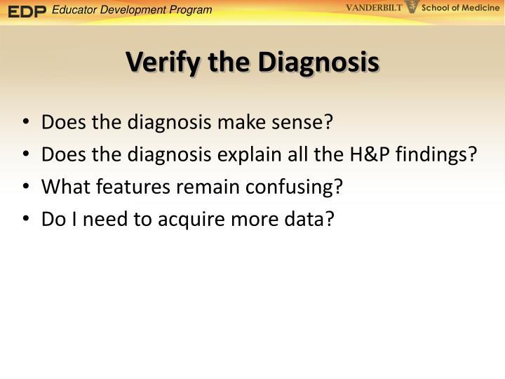Verify the Diagnosis