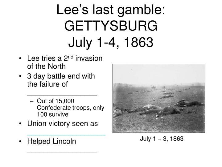 Lee's last gamble: GETTYSBURG